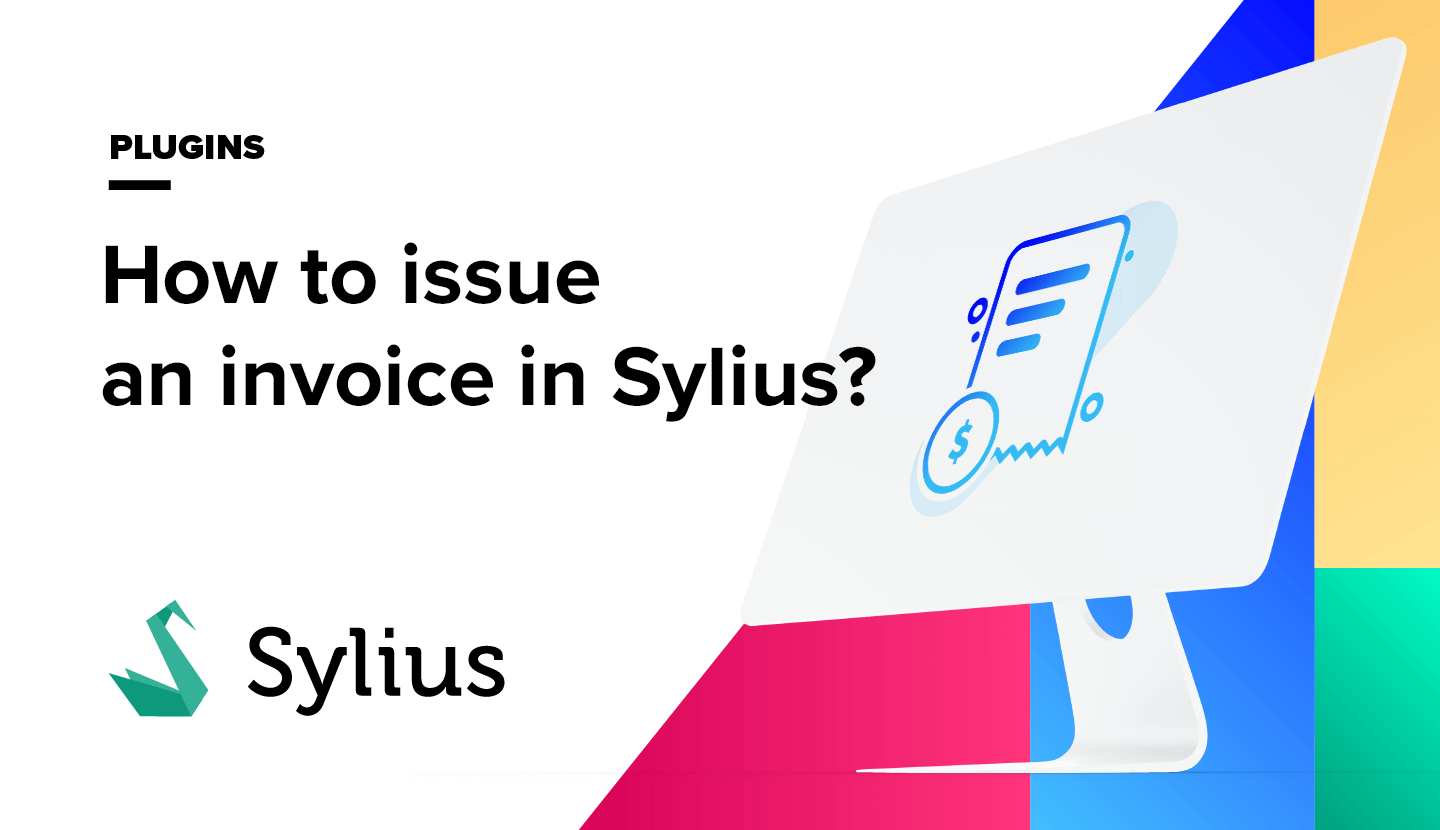 How to issue an invoice in Sylius?