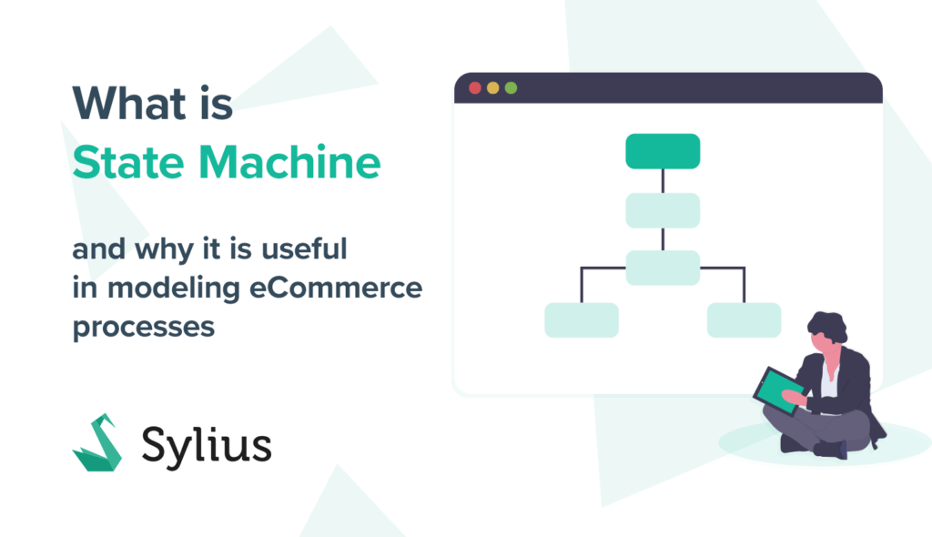 What is State Machine and why is it useful in modeling eCommerce processes