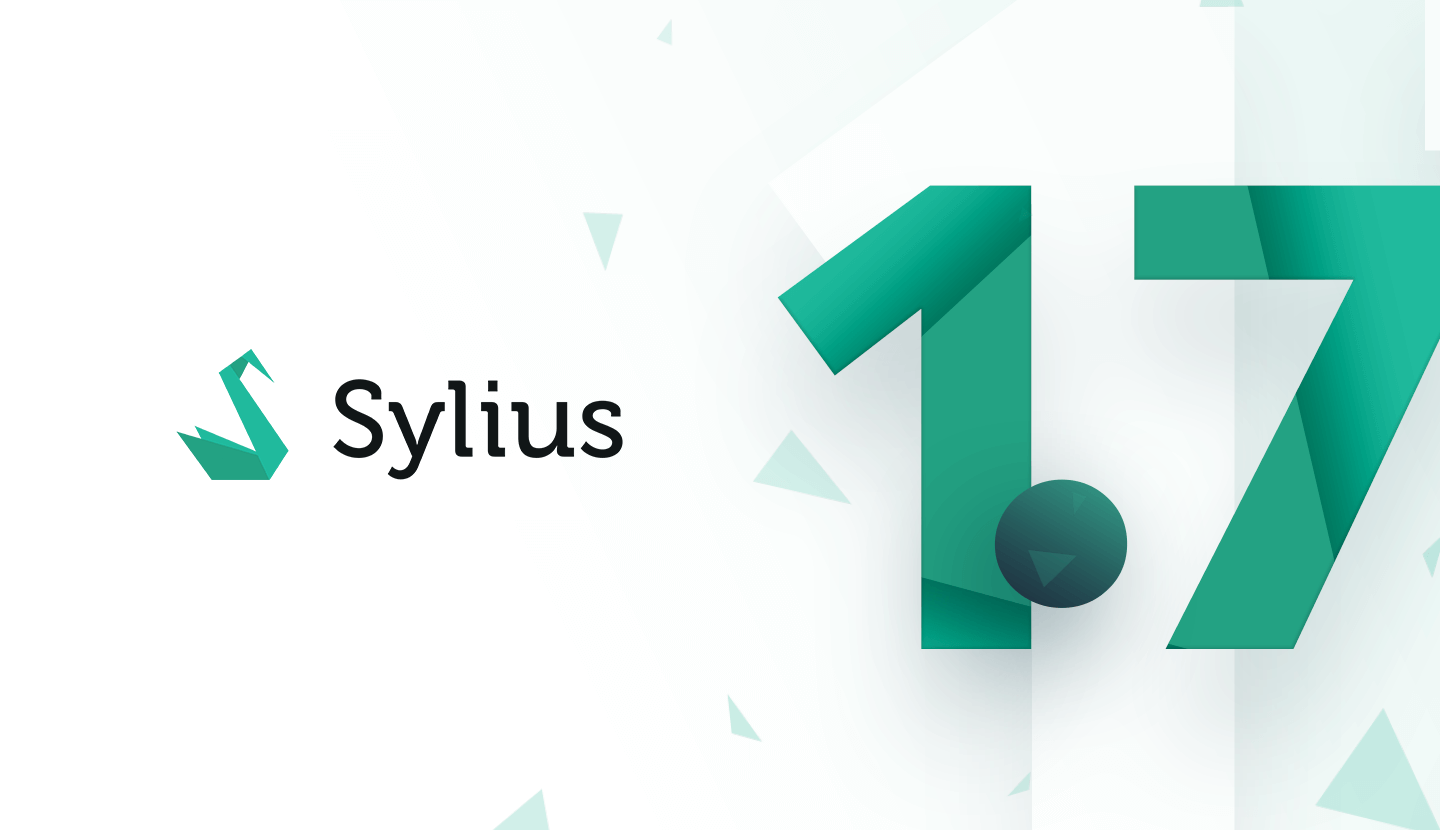 New Release: Sylius 1.7 is all about UI/UX improvements