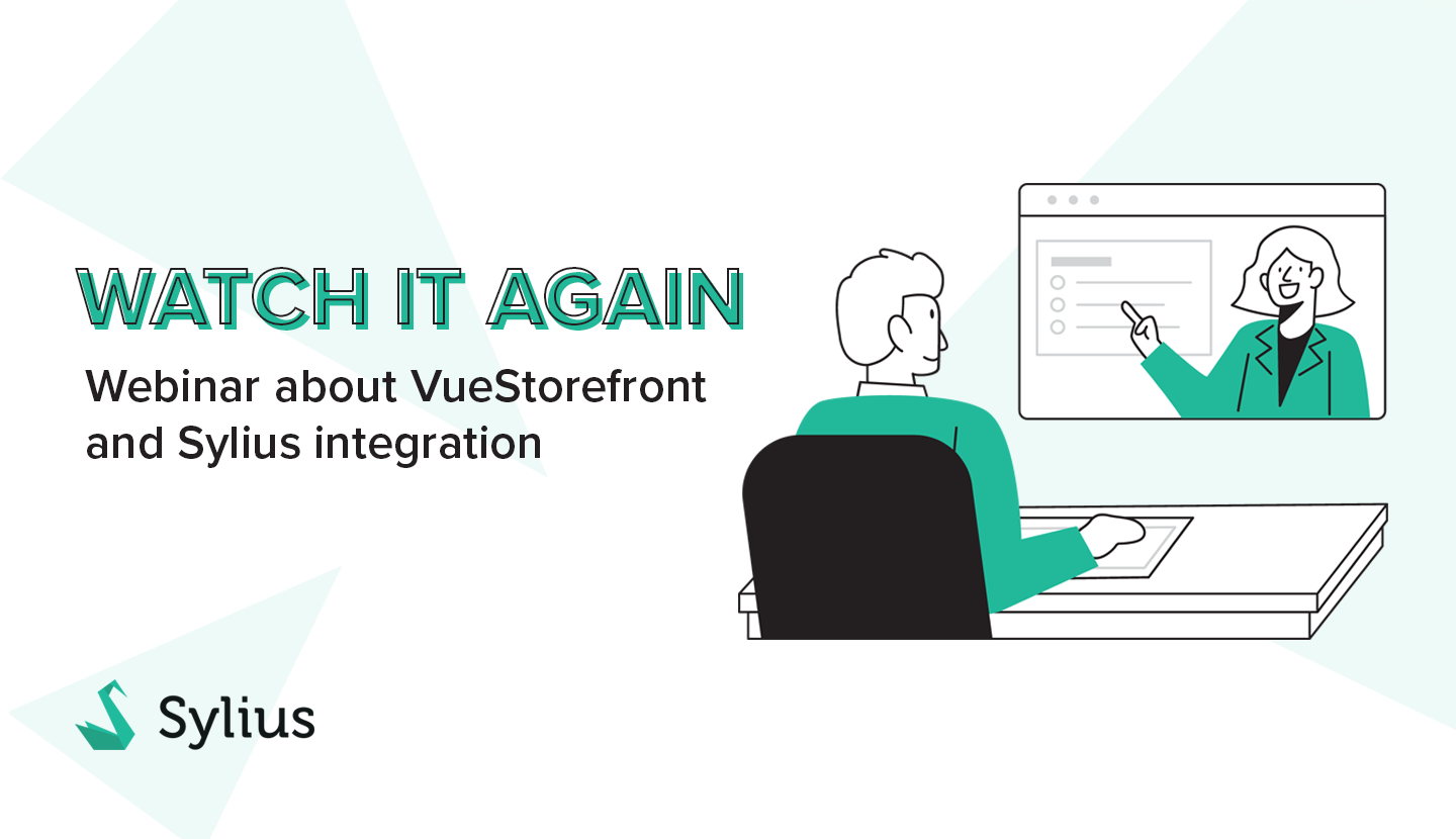 Watch it again: Webinar about VueStorefront and Sylius integration