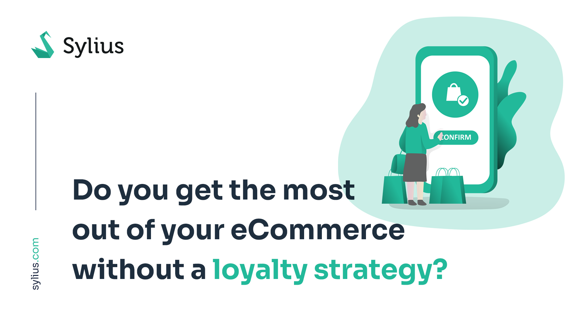 Do you get the most out of your eCommerce without a loyalty strategy?